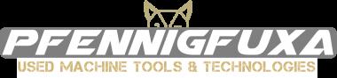 PFENNIGFUXA USED MACHINE TOOLS & TECHNOLOGIES